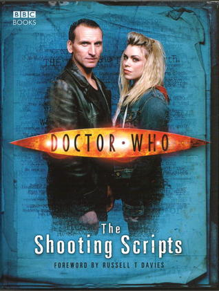 Doctor Who: The Shooting Scripts by Russell T. Davies, Paul Cornell, Robert Shearman, Steven Moffat, Mark Gatiss
