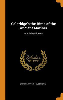 Coleridge's the Rime of the Ancient Mariner: And Other Poems by Samuel Taylor Coleridge