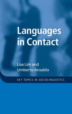 Languages in Contact by Umberto Ansaldo, Lisa Lim