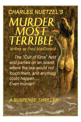 Murder Most Terrible by Charles Nuetzel