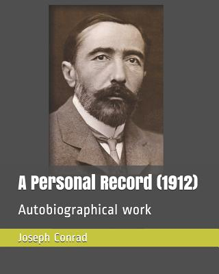 A Personal Record (1912): Autobiographical Work by Joseph Conrad
