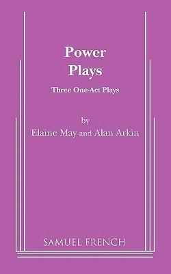 Power Plays by Elaine May, Alan Arkin