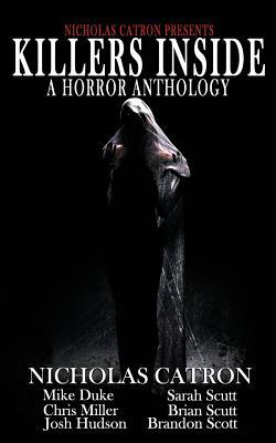 Killers Inside: An Anthology by Mike Duke, Brian Scutt, Sarah Scutt