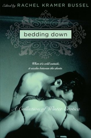 Bedding Down by Shanna Germain, Marilyn Jaye Lewis, Gwen Masters, Kristina Wright, Sophie Mouette, Rachel Kramer Bussel, Alison Tyler, Isabelle Gray