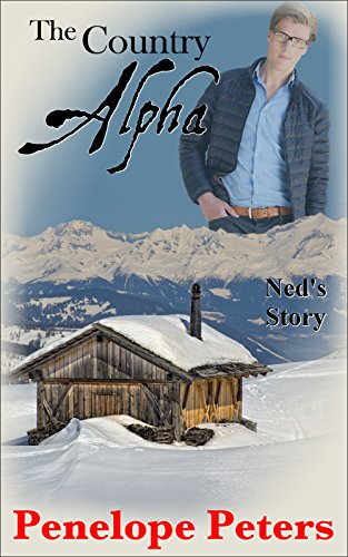 The Country Alpha: Ned's Story by Penelope Peters