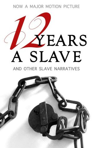 12 Years a Slave and Other Slave Narratives by Solomon Northup, Harriet Ann Jacobs, Frederick Douglass, Booker T. Washington, Harriet Beecher Stowe