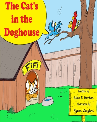 The Cat's In the Doghouse by Alice F. Horton