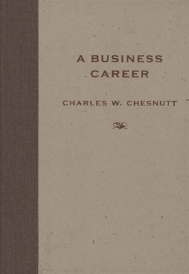A Business Career by Charles W. Chesnutt