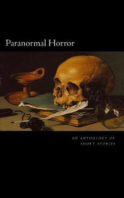 Paranormal Horror: An Anthology by Jenean McBrearty, Katanie Duarte, Matthew Wilson