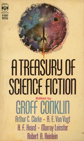 A Treasury of Science Fiction by Groff Conklin