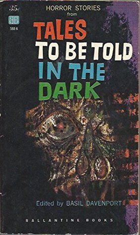 Tales to be Told in the Dark by John Collier, Margaret Irwin, Adrian Ross, William Fryer Harvey, Saki, Basil Davenport, Lafcadio Hearn, Lord Dunsany