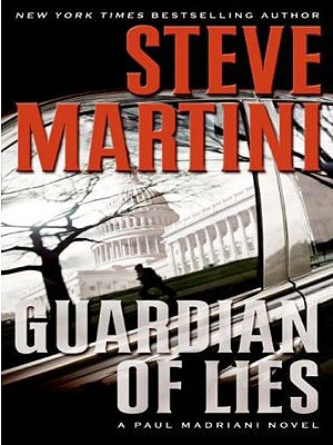Guardian of Lies: A Paul Madriani Novel by Steve Martini