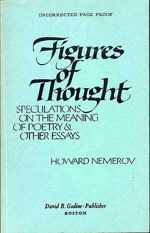 Figures of Thought: Speculations on the Meaning of Poetry & Other Essays by Howard Nemerov