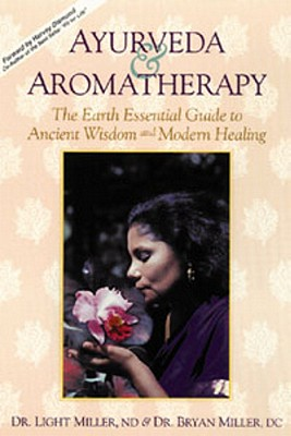 Ayurveda & Aromatherapy by Light Miller, Bryan Miller