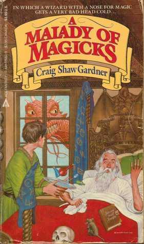 A Malady of Magicks by Craig Shaw Gardner
