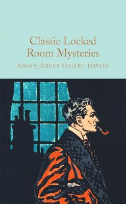 Classic Locked Room Mysteries by David Stuart Davies