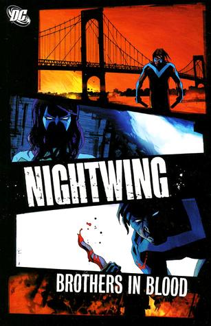 Nightwing: Brothers in Blood by Bit, Paco Díaz, Robert Teranishi, Joe Dodd, Nathan Massengill, Bruce Jones, Wes Craig