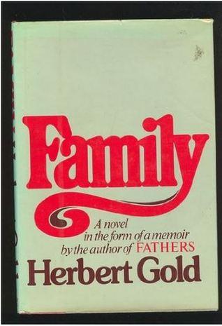 Family: A Novel In The Form Of A Memoir by Herbert Gold