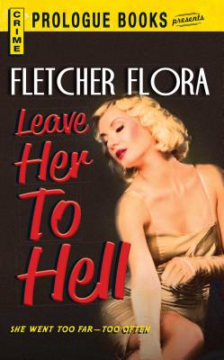 Leave Her to Hell by Fletcher Flora