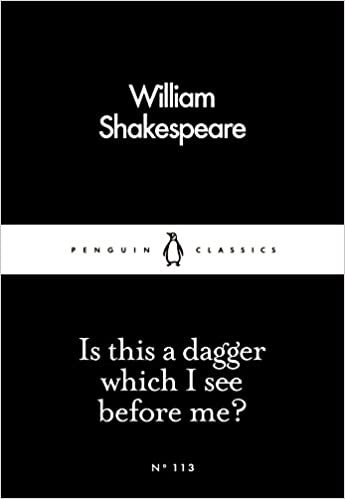 Is This a Dagger Which I See Before Me? by William Shakespeare