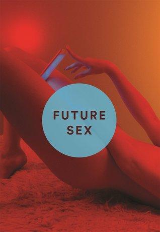 Future Sex by Emily Witt