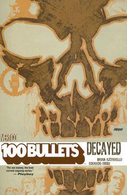 100 Bullets, Vol. 10: Decayed by Eduardo Risso, Brian Azzarello