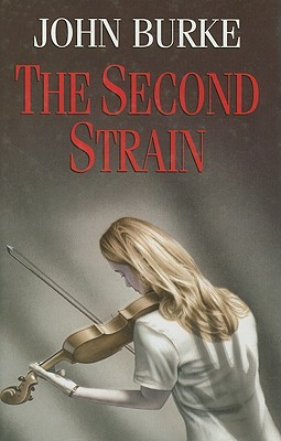 The Second Strain by John A. Burke