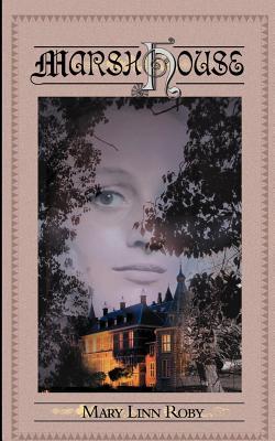 Marsh House by Mary Linn Roby