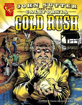 John Sutter and the California Gold Rush by Matt Doeden