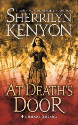 At Death's Door: A Deadman's Cross Novel by Sherrilyn Kenyon