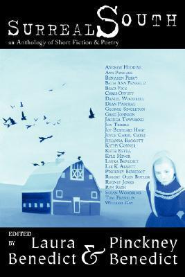 Surreal South '07: An Anthology of Short Fiction and Poetry by Rodney Jones, Lee K. Abbott, Benjamin Percy, Ron Rash, Brad Vice, Laura Benedict, Kathy Conner, Greg Johnson, Daniel Woodrell, Jon Tribble, Joyce Carol Oates, Pinckney Benedict, Joy Beshears Hay, George Singleton, Ann Pancake, William Gay, Dean Paschal, Tom Franklin, Jacinda Townsend, Chris Offutt, Beth Ann Fennelly, Kyle Minor, Katie Estill, Julianna Baggott, Robert Olen Butler, Andrew Hudgins, Susan Woodring