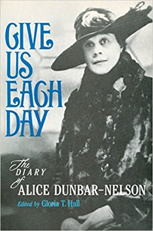 Give Us Each Day: The Diary of Alice Dunbar-Nelson by Alice Dunbar-Nelson