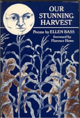 Our Stunning Harvest: Poems by Ellen Bass