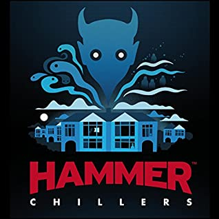 Hammer Chillers by Stephen Volk, Stephen Gallagher, Robin Ince, Christopher Fowler, Paul Magrs, Mark Morris
