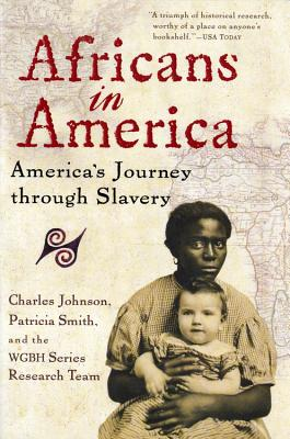 Africans in America: America's Journey Through Slavery by Wgbh Series Research Team, Charles Johnson, Patricia Smith