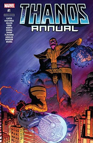 Thanos (2016-2018) Annual #1 by Frazer Irving, Mike Deodato, Will Robson, Al Ewing, Geoff Shaw, Donny Cates, Ryan North, Katie Cook, Christopher Hastings, Kieron Gillen, Flaviano Armentaro, André Lima Araújo