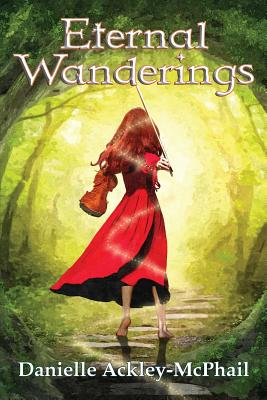 Eternal Wanderings: The Continuing Journey of Kara O'Keefe by Danielle Ackley-McPhail