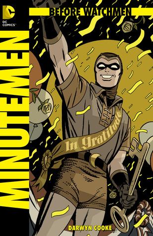 Before Watchmen: Minutemen #1 by John Higgins, Len Wein, Darwyn Cooke