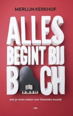 Alles begint bij Bach by Merlijn Kerkhof