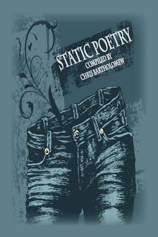 Static Poetry by Chris Bartholomew, Jessica Bell, Emma Ennis, Shells Walter, Jennifer Poulter