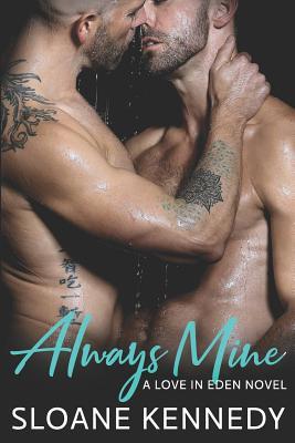 Always Mine: A Love in Eden Novel by Sloane Kennedy