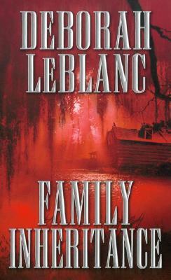 Family Inheritance by Deborah Leblanc