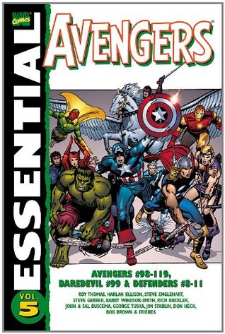 Essential Avengers, Vol. 5 by Barry Windsor-Smith, Steve Englehart, Rich Buckler, John Buscema, George Tuska, Roy Thomas, Steve Gerber, Sal Buscema, Chris Claremont