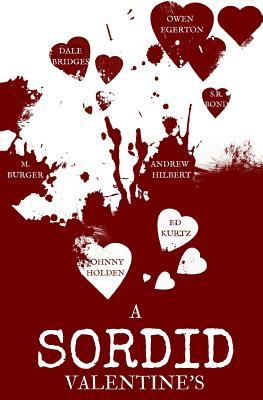 A Sordid Valentine's by Dale Bridges, M. Burger, Owen Egerton