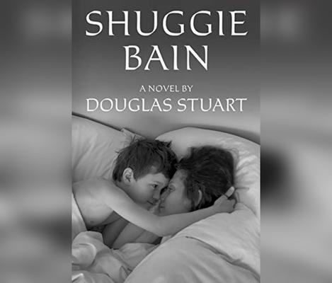 Shuggie Bain by Douglas Stuart