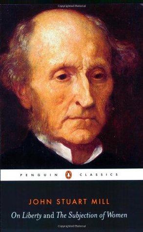 On Liberty and The Subjection of Women by Alan Ryan, John Stuart Mill