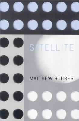 Satellite by Matthew Rohrer