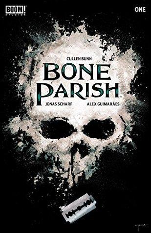 Bone Parish #1 by Alex Guimaraes, Lee Garbett, Cullen Bunn, Jonas Scharf