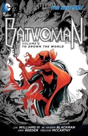 Batwoman, Volume 2: To Drown the World by Guy Major, W. Haden Blackman, Pere Pérez, J.H. Williams III, Rob Hunter, Richard Friend, Trevor McCarthy, Amy Reeder