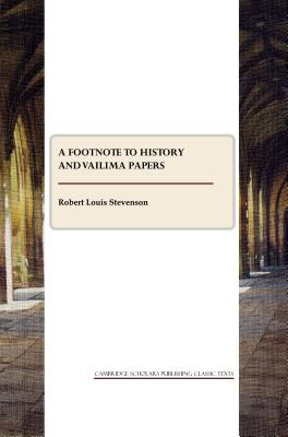 A Footnote to History and Vailima Papers by Robert Louis Stevenson